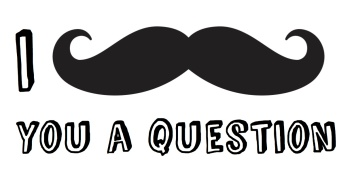 i-mustache-you-a-question